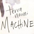 """Machine Age"" by Terra Naomi"